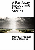 A Far-Away Melody and Other Stories