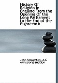 History of Religion in England from the Opening of the Long Parliament to the End of the Eighteenth