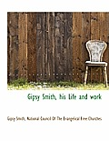 Gipsy Smith, His Life and Work