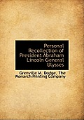 Personal Recollection of President Abraham Lincoln General Ulysses
