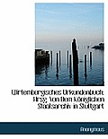 Wirtembergisches Urkundenbuch; Hrsg. Von Dem Koniglichen Staatsarchiv in Stuttgart