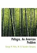 Pellagra. an American Problem