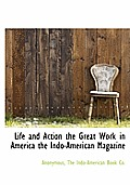 Life and Action the Great Work in America the Indo-American Magazine