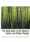 The Moral Order of the World in Ancient and Modern Thought