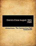 Entries Close August 18th 1909