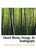 Edward Wortley Montagu; An Autobiography