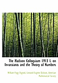 The Madison Colloquium 1913 I. on Invaraiants and the Theory of Numbers