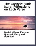 The Gospels: With Moral Reflections on Each Verse