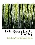 The Ibis Quarterly Journal of Ornithology.