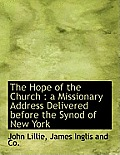 The Hope of the Church: A Missionary Address Delivered Before the Synod of New York