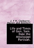 Life and Times of Gen. Sam. Dale the Mississippi Partisan.