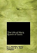 The Life of Mary, Queen of Scots