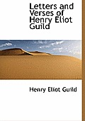 Letters and Verses of Henry Eliot Guild