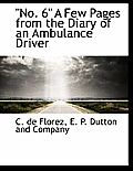 No. 6 a Few Pages from the Diary of an Ambulance Driver