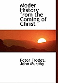Moder History from the Coming of Christ