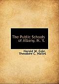 The Public Schools of Albany, N. Y.