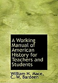 A Working Manual of American History for Teachers and Students