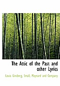 The Attic of the Past and Other Lyrics