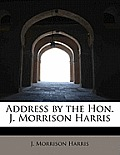 Address by the Hon. J. Morrison Harris