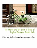 The Church and the Slum; A Study of English Wesleyan Mission Halls