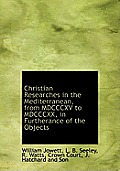 Christian Researches in the Mediterranean, from MDCCCXV to MDCCCXX, in Furtherance of the Objects