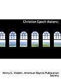 Christian Epoch-Makers;