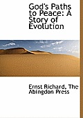 God's Paths to Peace: A Story of Evolution