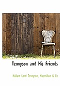 Tennyson and His Friends
