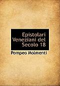 Epistolari Veneziani del Secolo 18