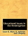 Educational Issues in the Kindergarten