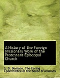 A History of the Foreign Missionary Work of the Protestant Episcopal Church