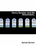 Henry Dunster and His Descendats.