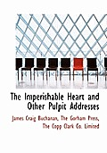 The Imperishable Heart and Other Pulpit Addresses