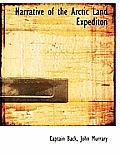 Narrative of the Arctic Land Expediton