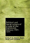 Political and Social Letters of a Lady of the Eighteenth Century 1721-1771