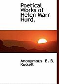 Poetical Works of Helen Marr Hurd.