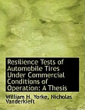 Resilience Tests of Automobile Tires Under Commercial Conditions of Operation: A Thesis