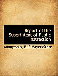 Report of the Superintent of Public Instraction
