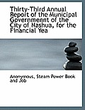 Thirty-Third Annual Report of the Municipal Governmennt of the City of Nashua, for the Financial Yea