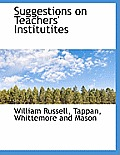 Suggestions on Teachers' Institutites