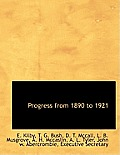 Progress from 1890 to 1921