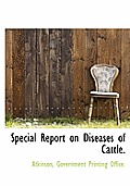 Special Report on Diseases of Cattle.