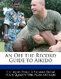 An Off the Record Guide to Aikido