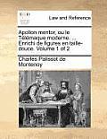 Apollon Mentor, Ou Le Tlmaque Moderne. ... Enrichi de Figures En Taille-Douce. Volume 1 of 2