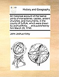 An Historical Account of the Twelve Prints of Monasteries, Castles, Antient Churches, and Monuments, in the County of Suffolk, Which Were Drawn by Jos