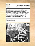 Considerations Reconsidered, Being a Reply to a Pamphlet Lately Circulated Relative to a Trial on the Sixth of June, 1792, ... in an Action for Defama