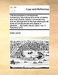 The Accomplish'd Conveyancer. Containing, the Nature and Kinds of Deeds and Instruments Used in Conveyancing: And an Abridgment of the Law Relating to