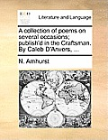 A Collection of Poems on Several Occasions; Publish'd in the Craftsman. by Caleb D'Anvers, ...