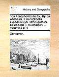 Tou Xenophontos He Tou Kyrou Anabasis. = Xenophontis Expeditio Cyri. Tomis Quatuor. Ex Editione T. Hutchinson. ... Volume 2 of 4