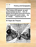 The History of England, as Well Ecclesiastical as Civil....Vol. IV. ... Done Into English from the French, with Large and Useful Notes ... by N. Tinda